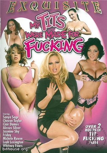 Exquisite Pleasures - Мои сиськи созданы для траха / My Tits Were Made For Fucking (2010) DVDRip