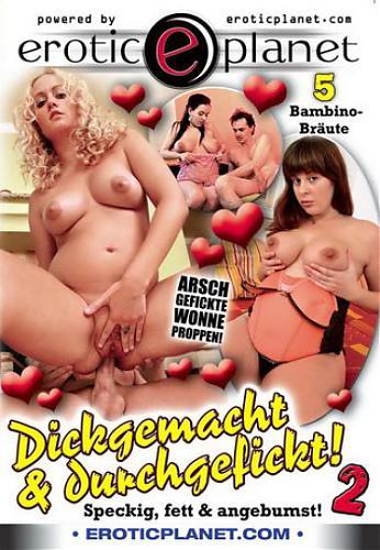 Erotic Planet - Dickgemacht & Durchgefickt #2 (2010) DVDRip