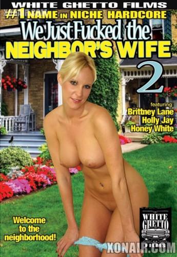 White Ghetto Films - Мы просто трахаем жену соседа - Часть 2 / We Just Fucked The Neighbors Wife #2 (2010) DVDRip