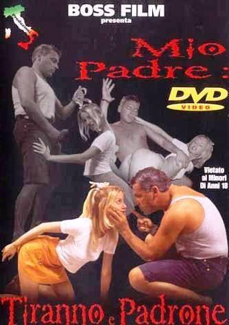 Mio Padre Tiranno e Padrone / Мой отец тиран и насильник (2003) DVDRip
